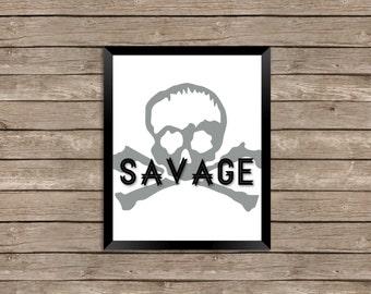 SAVAGE - Instant Digital Download - 8x10 Photo Print