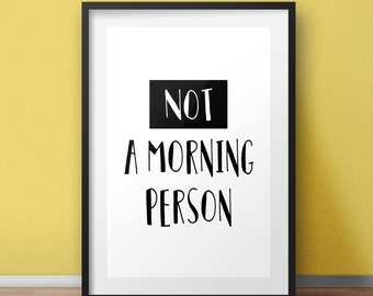 Not a morning person print, Funny Print, Housewarming gift, Typography Print, Wall Art, Quote poster, typography print, A4 wall art, gift