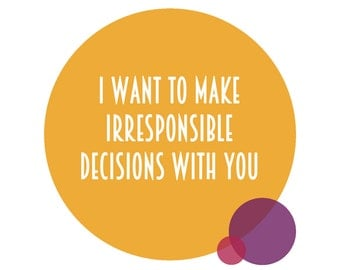 Funny Printable Card, Irresponsible decisions, Funny valentine's day card, funny valentines day card, funny card, funny girlfriend card