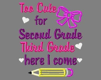 Buy 3 get 1 free! Too cute for Second Grade Third Grade here I come applique embroidery design, last day of school, girl, 5x7 4x4 design