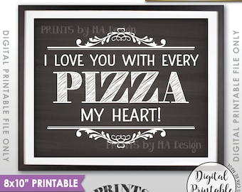 """Pizza Sign, I love You with every Pizza my Heart, Pizza Party, Late Night Wedding Pizza, Chalkboard Style PRINTABLE 8x10"""" Instant Download"""