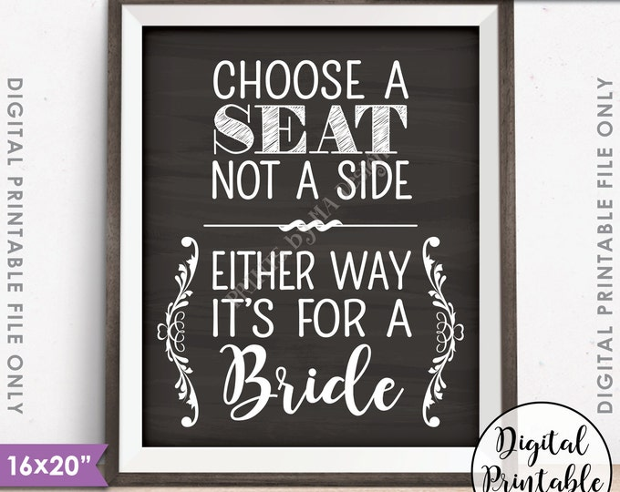 """Choose a Seat Not a Side Either Way It's For a Bride, Lesbian Same-sex Wedding, Instant Download 8x10/16x20"""" Chalkboard Style Printable File"""