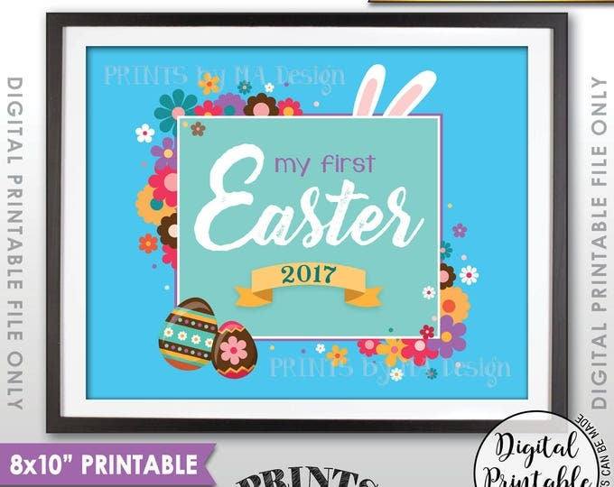 "My First Easter Sign, First Easter Photo Prop, Baby's 1st Easter 2017 Easter Print, Instant Download 8x10"" Printable Sign, Light Blue"