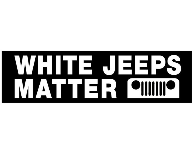 White Jeeps Matter Decal Vinyl or Magnet Bumper Sticker