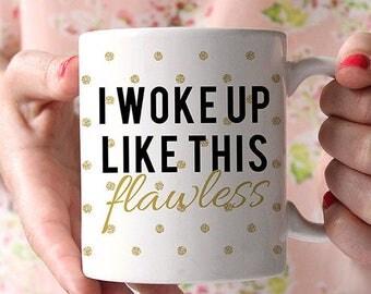 Coffee Mug I Woke Up Like This Mug