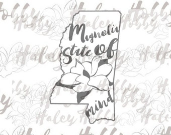 Magnolia State of Mind Southern Mississippi SVG cut file silhouette digital file
