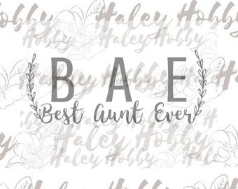 BAE Best Aunt Ever SVG Cut File Digital Download Silhouette