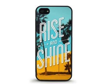 Rise and Shine - iPhone 4/4s, 5/5S, 5C, 5SE, 6/6 plus, 7/7 Plus, Samsung Galaxy S4, S5, S6/edge/edge plus, S7/S7E
