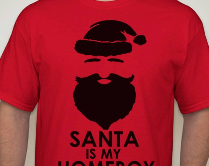 Santa is my Homeboy Shirt