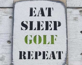 Eat Sleep Golf Repeat Gift Fathers Day Gift For Golfer Coach Gift Golf Decor Art Golf Wang Gift For Men Golf Present Golf Sign Golf Addict