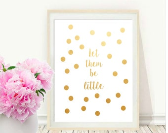 Digitale Download, motiverende Print, laat ze zijn weinig, typografie Poster, inspirerende Quote, WordArt, Wall Decor, Housewares