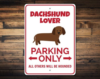 Dachshund Parking Sign, Dachshund Lover Gift, Dachshund Decor, Dachshund Sign, Dog Parking Sign, Dog Lover Gift -Quality Aluminum ENS1002827