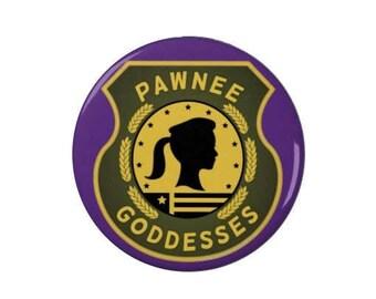 Pawnee Goddesses  - Badge/Fridge Magnet -  Pawnee Goddesses - Parks and Recreation - February - Trends - Events