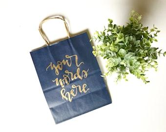 Custom gift bag- custom bag, hand lettered gift bag, gift bags, custom quote bag, custom text gift bag, custom party favors, calligraphy bag