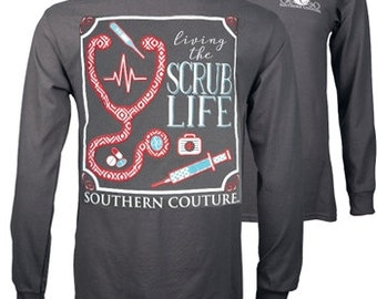 Southern Couture Scrub Life Long sleeve tee NEW