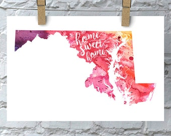 Maryland Home Sweet Home Art Print, MD Watercolor Home Decor Map Print, Giclee State Art, Housewarming Gift, Moving Gift, Hand Lettering
