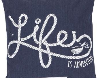 Decorative pillow Life is adventure