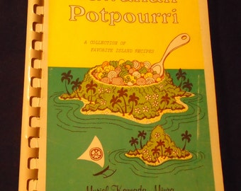 Hawaiian Potpourri Cookbook Vintage Spiral 1979 A Collection of Favorite Island Recipes Tropical Cooking