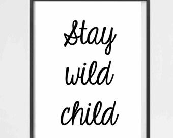 PRINTABLE WALL ART : Stay wild child - Nursery Deco, Baby Shower Gift