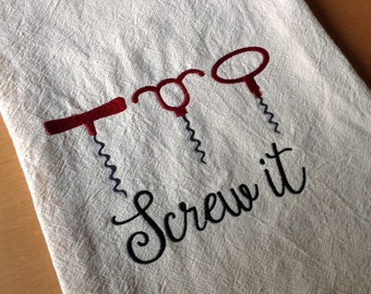 Screw it flour sack towel tea towel