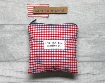 I've Got The Painters In - Personal / Period Pouch