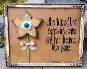 Cant's into Cans and dreams into plans. Modern Prims. Framed wood art. Inspirational Signs and Sayings. Girls room wall decor. Wood flower.