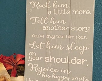 Hold him a little longer • Rock him a little more • tell another story • Nursery Room Sign • Boys Room Decor • Shabby Chic •Baby Shower Gift