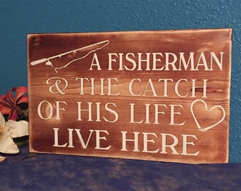 Fisherman wood sign • Catch of his life sign • Rustic fishing Sign • torched wood plaque • gift for dad grandpa husband brother