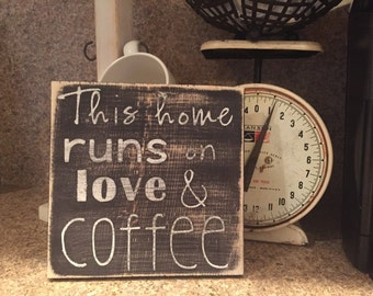 this home runs on love and coffee- wood sign