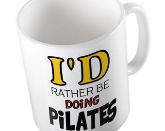 I'd rather be doing PILATES mug