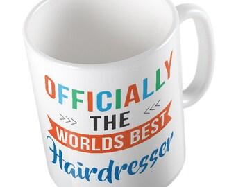 OFFICIALLY the worlds best HAIRDRESSER mug