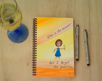 Hand Painted Spiral Journal; Wire Bound Blank Notebook; Writing Journal, Small Sketchbook; Wine is the Answer