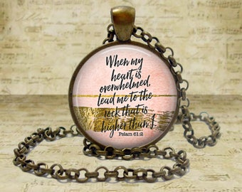Psalm 61:2 When my heart is overwhelmed Bible verse necklace Scripture Jewelry Bible Verse pendant Religious jewelry Spiritual jewelry