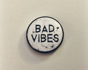 Bad Vibes 1-inch Pin Button
