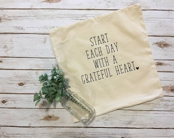 Start Each Day with a Grateful Heart Pillowcase