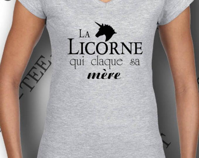 """Tee-shirt femme 100% coton """" La licorne qui claque sa mère."""" Idée cadeau . On a toutes un petit côté La licorne..."""