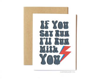 David Bowie Card, Friendship Card, Love Card, Anytime Card - I'll Run With You