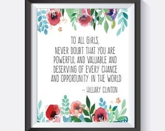 To All Girls, Hillary Clinton Quote, Digital Download, Girl Power, You Are Powerful,  Wall Art, I'm With Her