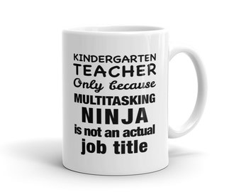 Kindergarten Teacher Mug, Multitasking Ninja Mug, Kindergarten Mug, Kindergarden Mug, Kindergarden Teacher Gift Idea Mug for teacher #1200