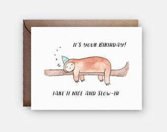 Sloth Birthday Card | Pun Card | Cute Card | Take It Nice and Slow-th | Card for Her | Card for Him | Sloth Friend Card | Funny Card