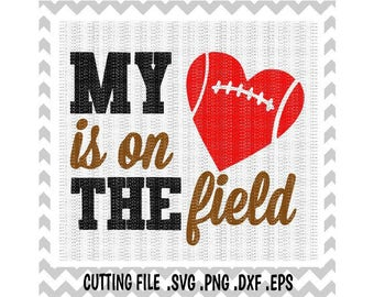 My Heart is on the Field, Football Heart Svg, Football Mom, Football Dad, Svg-Dxf-Png-Eps, Cutting  Files For Silhouette Cameo & Cricut.