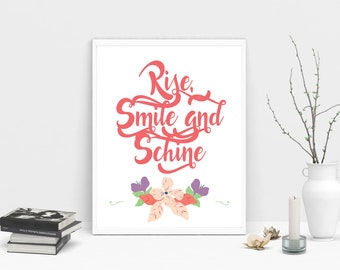 Quote Print, Rise, Smile and Shine, Digital Print, Flowers Print, Wall Decor, Flowers, Bedroom Decor, Pink Print, Wake Up Print