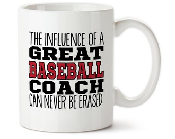 The Influence Of A Great Baseball Coach Can Never Be Erased Coach Mug, Gift For Baseball Coach, Best Coach Ever, Coach Gift, baseball Coach