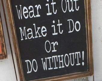 Use it up, Wear it out... 12x19