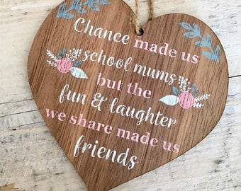 Chance made us school mums, mum gift, wooden gift for friend