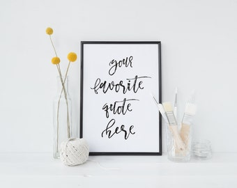 Custom Print - Your Favorite Saying or Quote -- poster