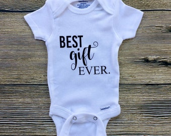 Best Gift Ever Outfit Best Gift Ever Shirt Baby Girl Clothes Baby Shower Gift Baby Holiday Outfit Custom Baby Clothes Newborn Baby Gift