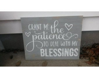 Grant me the patience to deal with my blessings