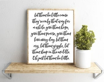 Printable Wall Art, Let Them Be Little, Script, Home Decor, Instant Download