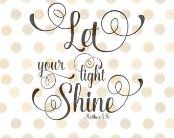 Let Your Light Shine Svg, Matthew 5:16 Svg